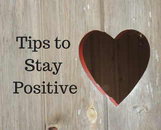 Tips to Stay Positive in Business and Life